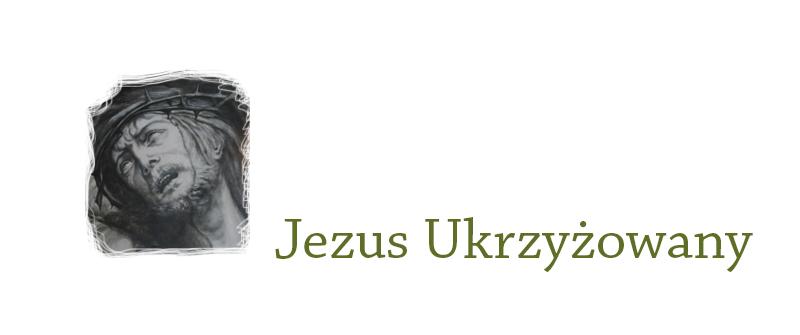 Jezus Ukrzyżowany i Opuszczony